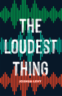 The Loudest Thing Cover Image