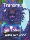 Transmute V: Zola's Story Cover Image