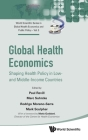 Global Health Economics: Shaping Health Policy in Low- And Middle-Income Countries Cover Image