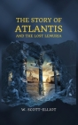 The Story of Atlantis: and The Lost Lemuria Cover Image