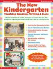 The The New Kindergarten: Teaching Reading, Writing & More: A Mentor Teacher Shares Insights, Strategies, and Lessons That Give Kids a Strong Start in Building the Essential Skills They'll Need for Learning Success Cover Image