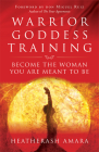 Warrior Goddess Training: Become the Woman You Are Meant to Be Cover Image