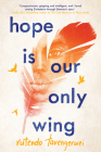 Hope Is Our Only Wing Cover Image