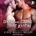 Dyed and Gone to Heaven Lib/E Cover Image