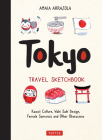 Tokyo Travel Sketchbook: Kawaii Culture, Wabi Sabi Design, Female Samurais and Other Obsessions Cover Image