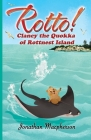 Rotto!: Clancy the Quokka of Rottnest Island Cover Image