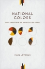 National Colors: Racial Classification and the State in Latin America Cover Image
