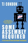 Some Assembly Required: An Organ Transplant Love Story Cover Image