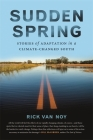 Sudden Spring: Stories of Adaptation in a Climate-Changed South Cover Image