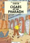 Cigars of the Pharoah (The Adventures of Tintin: Original Classic) Cover Image