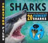 Creature Files: Sharks: Encounter the Ocean's Top 20 Fiercest Sharks Cover Image