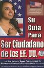 Su Guia Para Ser Ciudadano de los EE.UU.: Lo Que Necesita Saber Para Aprobar su Examen de Ciudadania Estadounidense [With CDROM] Cover Image
