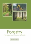 Forestry: Managing and Conserving Forests Cover Image