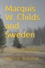 Marquis W. Childs and Sweden: The making and unmaking of a modern political myth Cover Image