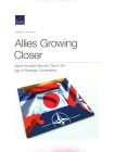 Allies Growing Closer: Japan-Europe Security Ties in the Age of Strategic Competition Cover Image