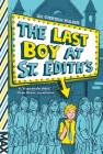 The Last Boy at St. Edith's Cover Image
