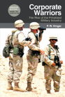 Corporate Warriors: The Rise of the Privatized Military Industry (Cornell Studies in Security Affairs) Cover Image