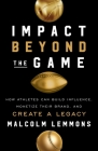 Impact Beyond the Game: How Athletes Can Build Influence, Monetize Their Brand, and Create a Legacy Cover Image