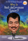 Who Is Neil deGrasse Tyson? (Who Was?) Cover Image