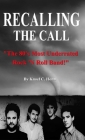Recalling The Call: The 80's Most Underrated Rock 'N Roll Band! Cover Image