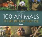 100 Animals to See Before They Die Cover Image