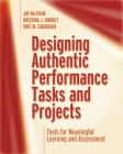 Designing Authentic Performance Tasks and Projects: Tools for Meaningful Learning and Assessment Cover Image