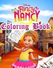 Fancy Nancy Coloring Book: Exclusive High Quaity Images By Disney Animated Film 2018 Cover Image