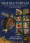 Our Sea Turtles: A Practical Guide for the Atlantic and Gulf, from Canada to Mexico Cover Image