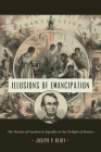 Illusions of Emancipation: The Pursuit of Freedom and Equality in the Twilight of Slavery (Littlefield History of the Civil War Era) Cover Image