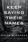 Keep Saying Their Names: A novel Cover Image