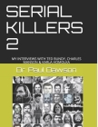 Serial Killers 2: My Interviews with Ted Bundy, Charles Manson & Karla Homolka Cover Image