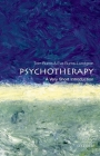 Psychotherapy: A Very Short Introduction: A Very Short Introduction (Very Short Introductions) Cover Image