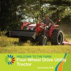 Four-Wheel Drive Utility Tractor (21st Century Basic Skills Library: Welcome to the Farm) Cover Image