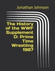 The History of the WWF Supplement D: Prime Time Wrestling 1987 Cover Image