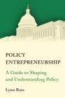 Policy Entrepreneurship: A Guide to Shaping and Understanding Policy Cover Image