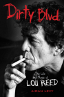 Dirty Blvd.: The Life and Music of Lou Reed Cover Image