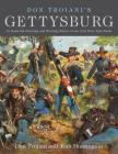 Don Troiani's Gettysburg: 36 Masterful Paintings and Riveting History of the Civil War's Epic Battle Cover Image