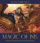 Magic of Isis: A Book of Powerful Incantations & Prayers Cover Image