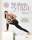 Mi diario de yoga. Cuerpo y mente sanos en 4 semanas. Edición revisada y actualizada / My Yoga Diary Cover Image