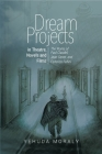 Dream Projects in Theatre, Novels and Films: The Works of Paul Claudel, Jean Genet, and Federico Fellini Cover Image
