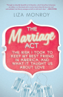 The Marriage Act: The Risk I Took to Keep My Best Friend in America... and What It Taught Us about Love Cover Image