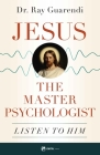 Jesus, the Master Psychologist: Listen to Him Cover Image
