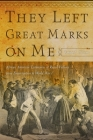 They Left Great Marks on Me: African American Testimonies of Racial Violence from Emancipation to World War I Cover Image