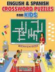 English and Spanish Crossword Puzzles for Kids: Reproducible Worksheets for Classroom & Homeschool Use (Woo! Jr. Kids Activities Books) Cover Image