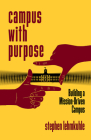 Campus with Purpose: Building a Mission-Driven Campus Cover Image