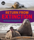 Return from Extinction: The Triumph of the Elephant Seal Cover Image