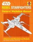Star Wars: Rebel Starfighters : Owners' Workshop Manual Cover Image