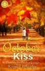 October Kiss: Based on the Hallmark Channel Original Movie Cover Image