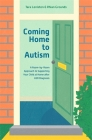 Coming Home to Autism: A Room-By-Room Approach to Supporting Your Child at Home After Asd Diagnosis Cover Image