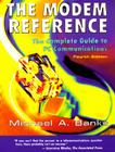 The Modem Reference: The Complete Guide to PC Communications Cover Image